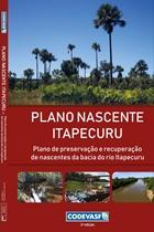 Capa - Plano Nascente Itapecuru : plano de preservação e recuperação de nascentes da bacia hidrográfica do rio Itapecuru.jpg