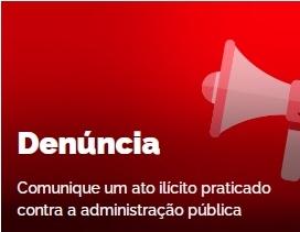 Denúncia: Comunique um ato ilícito praticado contra a Administração Pública